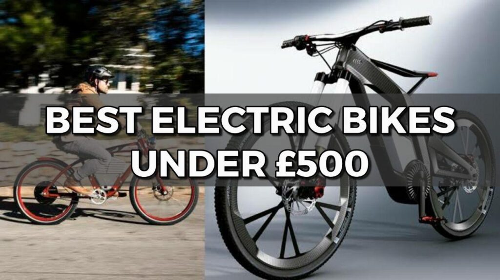 best electric bikes under £500